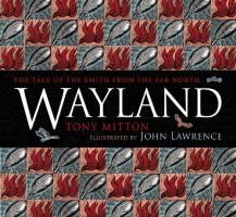 Wayland: The Tale of the Smith from the North by Tony Mitton