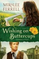 Wishing on Buttercups by Miralee Ferrell