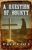 A Question of Bounty by Paul Colt