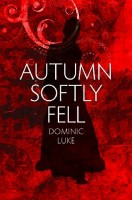 Autumn Softly Fell by Dominic Luke