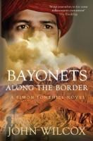 Bayonets Across the Border by John Wilcox