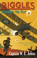 Biggles Learns to Fly by Captain W. R. Johns