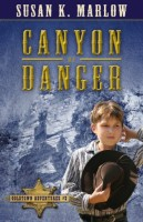 Canyon of Danger by Susan K. Marlow