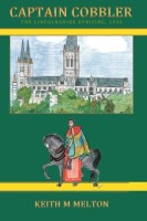 Captain Cobbler: The Lincolnshire Uprising, 1536 by Keith M. Melton