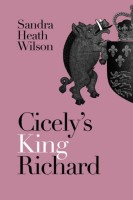Cecily's King Richard by Sandra Heath Wilson
