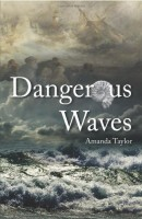 Dangerous Waves by Amanda Taylor