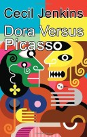 Dora Versus Picasso by Cecil Jenkins