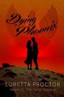 Dying Phoenix by Loretta Proctor
