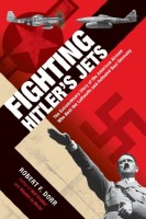 Fighting Hitler's Jets by Robert F. Dorr