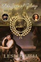 For Love of Glory: The Emma Hamilton Story by Leslie Fish