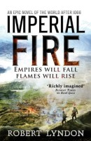 Imperial Fire by Robert Lyndon