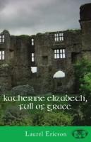 Katherine Elizabeth, Full of Grace by Laurel Ericson