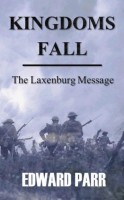 Kingdoms Fall: The Laxenburg Message by Edward Parr