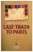 Last Train to Paris by Michele Zackheim