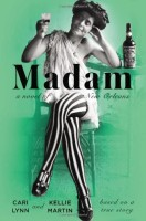 Madam: A Novel of New Orleans by Kellie Martin
