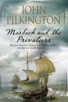 Marbeck and the Privateers: A Martin Marbeck Mystery by John Pilkington
