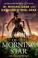 People of the Morning Star: A Novel of North America's Forgotten Past by W. Michael Gear