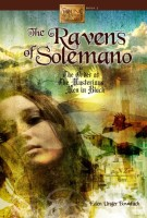Ravens of Solemano, or The Order of the Mysterious Men in Black by Eden Unger Bowditch