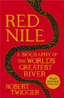 Red Nile:  by Robert Twigger