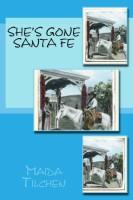 She's Gone Santa Fe by Maida Tilchen