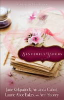 Sincerely Yours: A Novella Collection by Laurie Alice Eakes