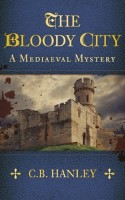 The Bloody City by C.B. Hanley