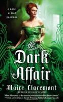 The Dark Affair: A Mad Passion Novel by Máire Clairmont
