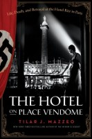 The Hotel on the Place Vendome by Tilar J. Mazzeo