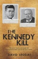 The Kennedy Kill by David Leggat
