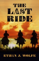 The Last Ride by Ethan J. Wolfe