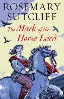 The Mark of the Horse Lord by Rosemary Sutcliff