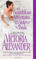 The Scandalous Adventures of the Sister of the Bride by Victoria Alexander