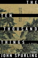The Ten Thousand Things by John Spurling