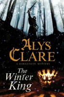 The Winter King: A Hawkenlye Mystery by Alys Clare