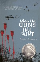 When the Guns Fall Silent by James Riorden