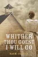 Whither Thou Goest, I Will Go by Naomi Datham