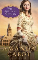 With Autumn's Return (Westward Winds, Book 3) by Amanda Cabot