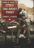 World War II, Book I: The Right Flight by Chris Lynch