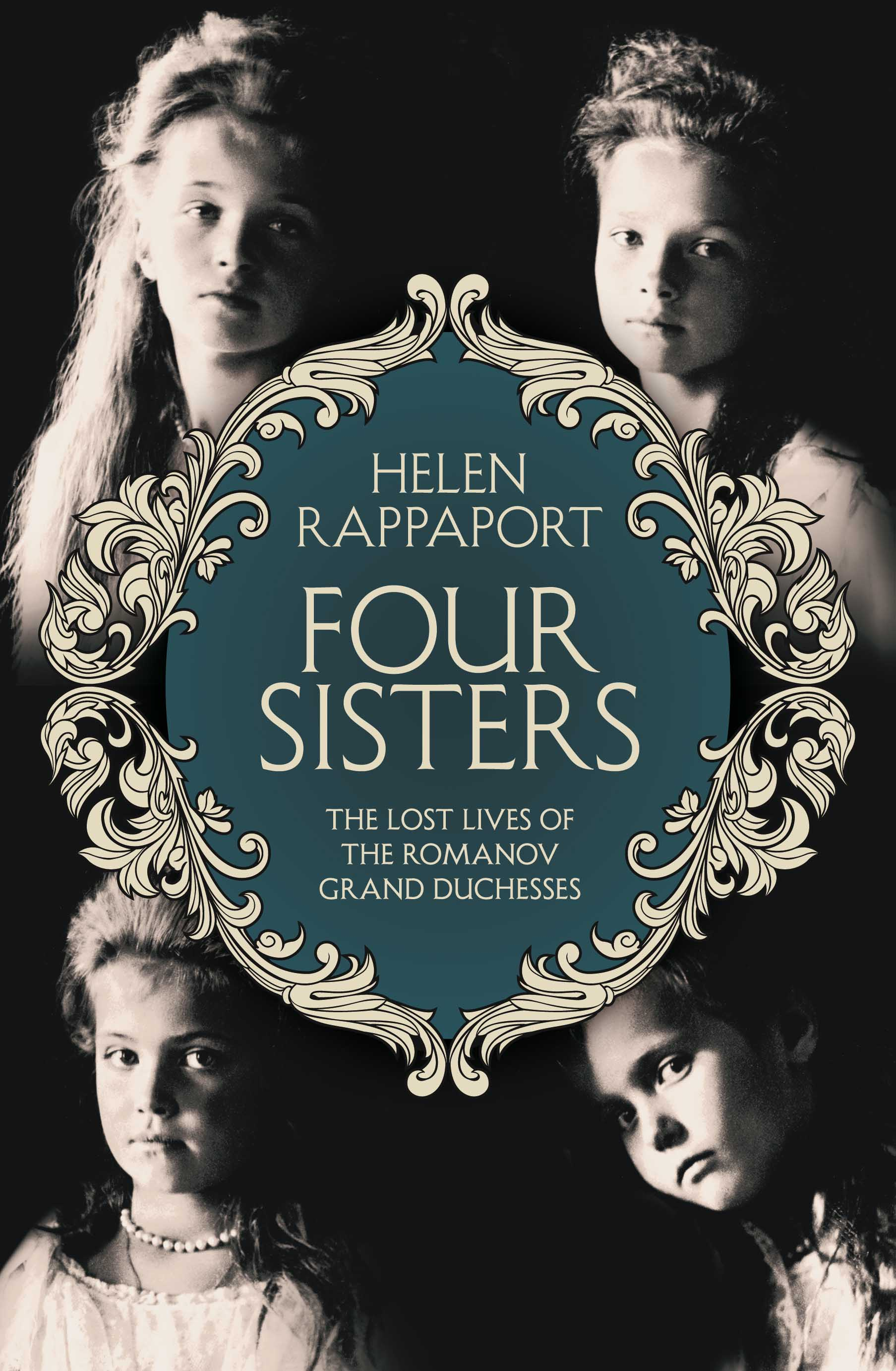 Four Sisters: Helen Rappaport on Synergies & Gaps Between
