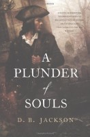 A Plunder of Souls: The Thieftaker Chronicles by D.B. Jackson