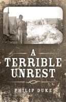 A Terrible Unrest by Philip Duke