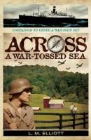 Across a War-tossed Sea by L.M. Elliott