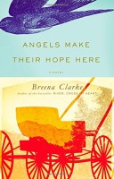 Angels Make Their Hope Here by Breena Clarke