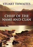 Chief of the Name and Clan by Stuart Thwaite