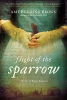 Flight of the Sparrow by Amy Belding Brown