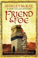 Friend and Foe by Shirley McKay