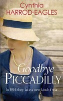 Goodbye Picadilly by Cynthia Harrod-Eagles