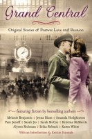 Grand Central: Original Stories of Postwar Love and Reunion by Sarah McCoy