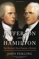 Jefferson and Hamilton by John Ferling