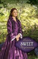 Love's Sweet Beginning by Ann Shorey